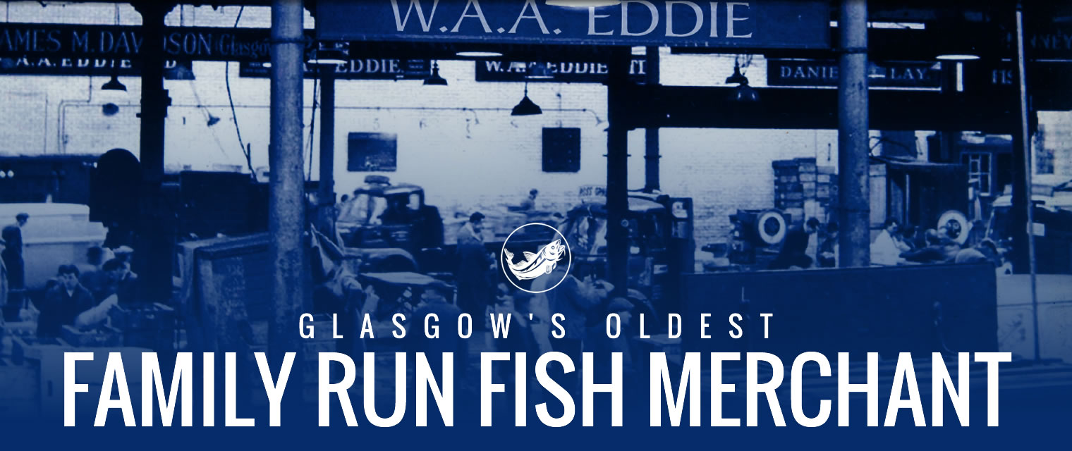 W.A.A. Eddie | Fish and Seafood Merchant | Glasgow